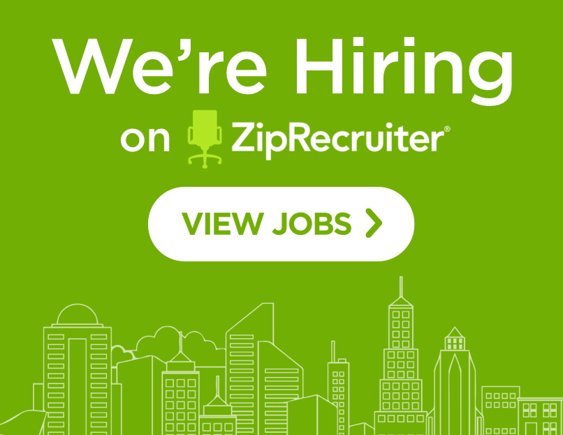 We're Hiring onZipRecruiter